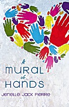 A Mural Of Hands by Jenelle Jack Pierre