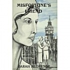 Misfortunes Friend by Sarah Aldridge
