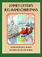 Emmet Otter's Jug Band Christmas by Russell…