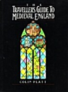 The Traveller's Guide to Medieval England:…