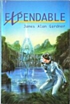 Expendable by James Alan Gardner