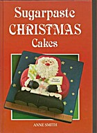 Sugarpaste Christmas Cakes by Anne Smith