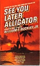 See You Later Alligator by William F.…