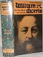William Morris: His Life, Work and Friends…