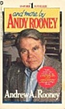 And More by Andy Rooney by Andy Rooney