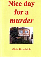 Nice day for a murder by Chris Broadribb