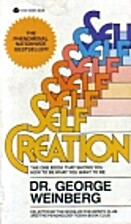 Self Creation by George H. Weinberg