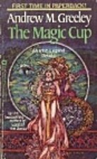 The Magic Cup by Andrew Greeley