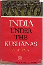 India under the Kushanas by Baij Nath Puri