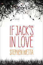 If Jack's in Love by Stephen Wetta