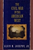 The Civil War in the American West by Alvin…