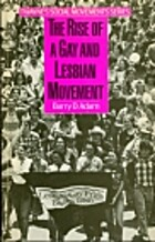 The Rise of a Gay and Lesbian Movement by…