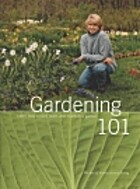 Gardening 101 : learn how to plan, plant,…