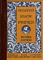 McGuffey's Eclectic Primer by William Holmes…