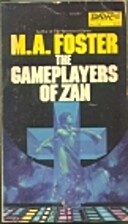 Gameplayers of Zan by M. A. Foster