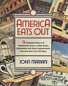America Eats Out: An Illustrated History of…