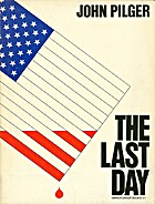 The last day by John Pilger