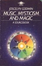 Music, Mysticism and Magic by Joscelyn…