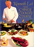 New Chinese Cookery Course by Kenneth Lo