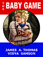 The Baby Game by James A Thomas