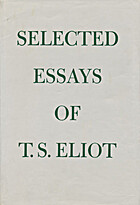 Selected Essays, 1917-1932 by T. S. Eliot
