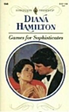 Games for Sophisticates by Diana Hamilton