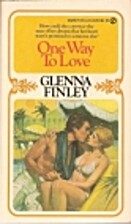 One Way to Love by Glenna Finley