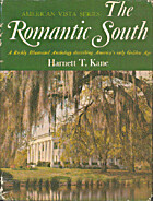 The romantic South by Harnett T. Kane