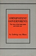 Omnipotent Government: The Rise of the Total…