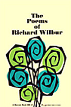 Poems Of Richard Wilbur by Richard Wilbur