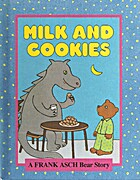 Milk and Cookies: A Frank Asch Bear Story (A…