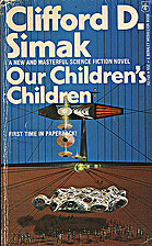 Our Children's Children by Clifford D. Simak