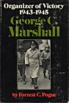 George C. Marshall: Organizer of Victory,…
