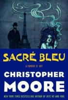 Sacré Bleu: A Comedy d'Art by Christopher…