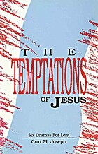 The Temptations of Jesus: Six Dramas for…