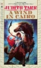 A Wind in Cairo by Judith Tarr