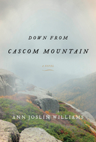 Down from Cascom Mountain by Ann Joslin Williams