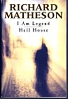 I Am Legend - Hell House by Richard Matheson
