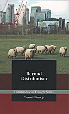 Beyond Distributism by Thomas E. Woods Jr.