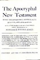 The Apocryphal New Testament by M. R. James
