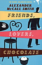 Friends, Lovers, Chocolate by Alexander…
