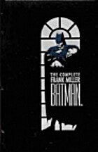 The Complete Frank Miller Batman by Frank…