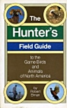 The hunter's field guide to the game…