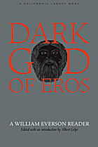 Dark God of Eros: A William Everson Reader…