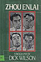 Zhou Enlai : a biography by Dick Wilson