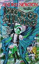 Dare to Go A-Hunting by Andre Norton
