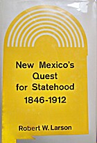 New Mexicos Quest for Statehood 1846 - 1912…