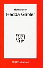 Hedda Gabler: A Drama in Four Acts by Henrik…
