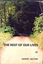 The Rest of Our Lives by Harvey Jackins
