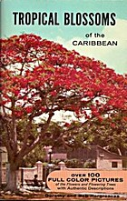 Tropical Blossoms of the Caribbean by…